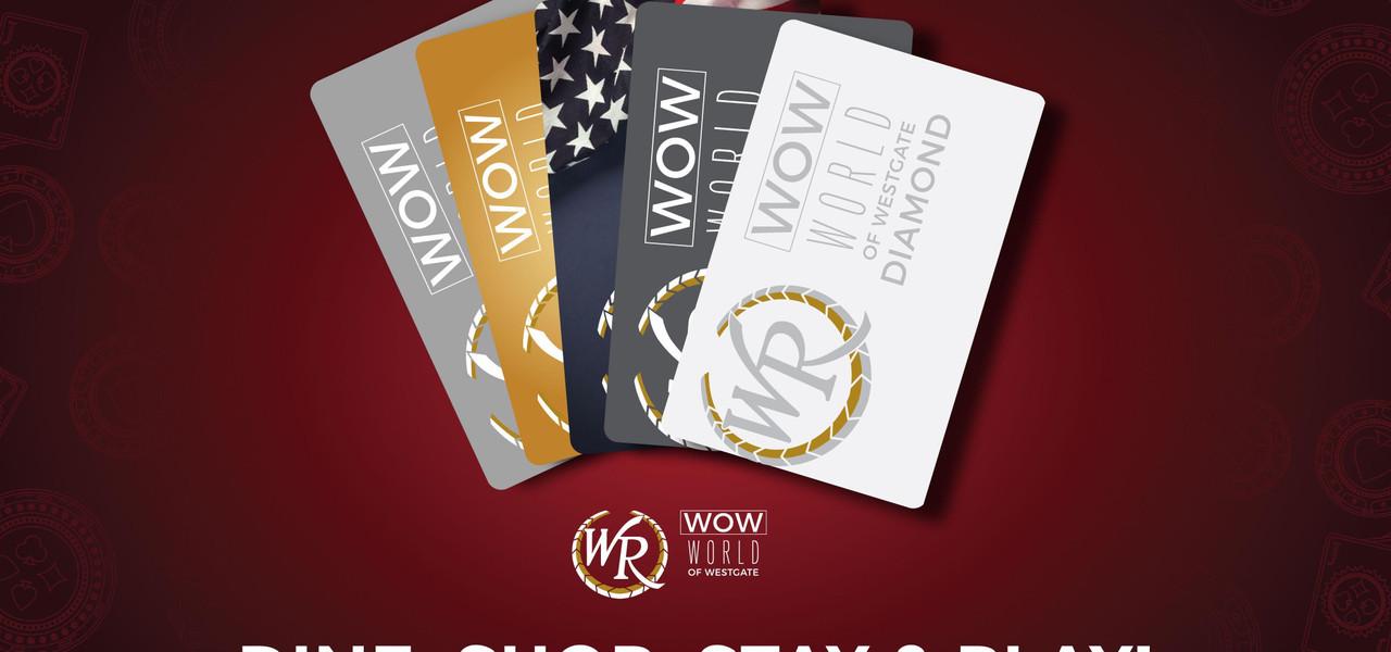 WOW! Rewards Program   Westgate Las Vegas Resort & Casino