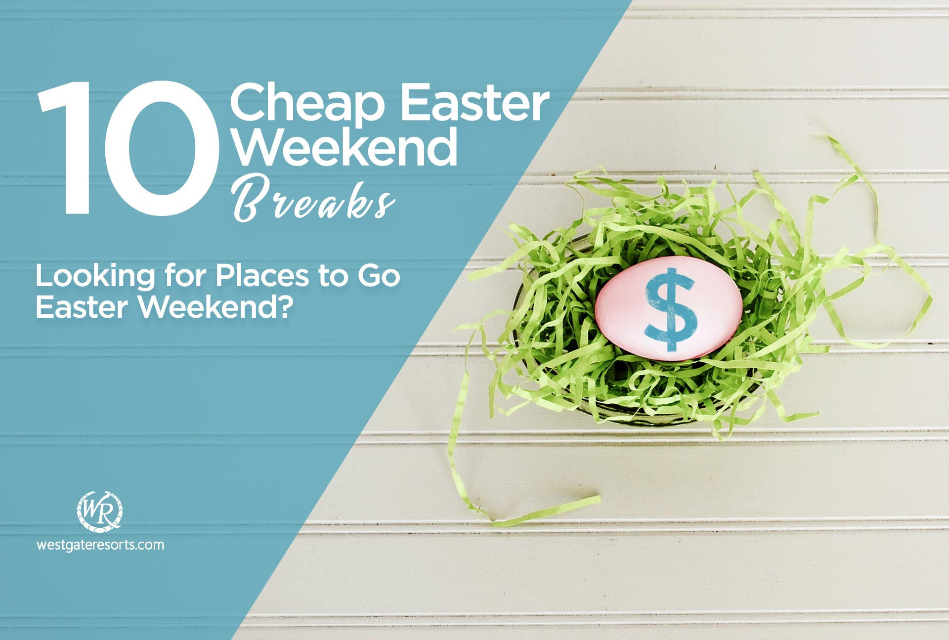 Cheap Easter Weekend Breaks for 2018 | Places to Go Easter Weekend | Westgate Resorts