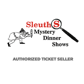 Sleuths Mystery Dinner Shows Authorized Ticket Seller