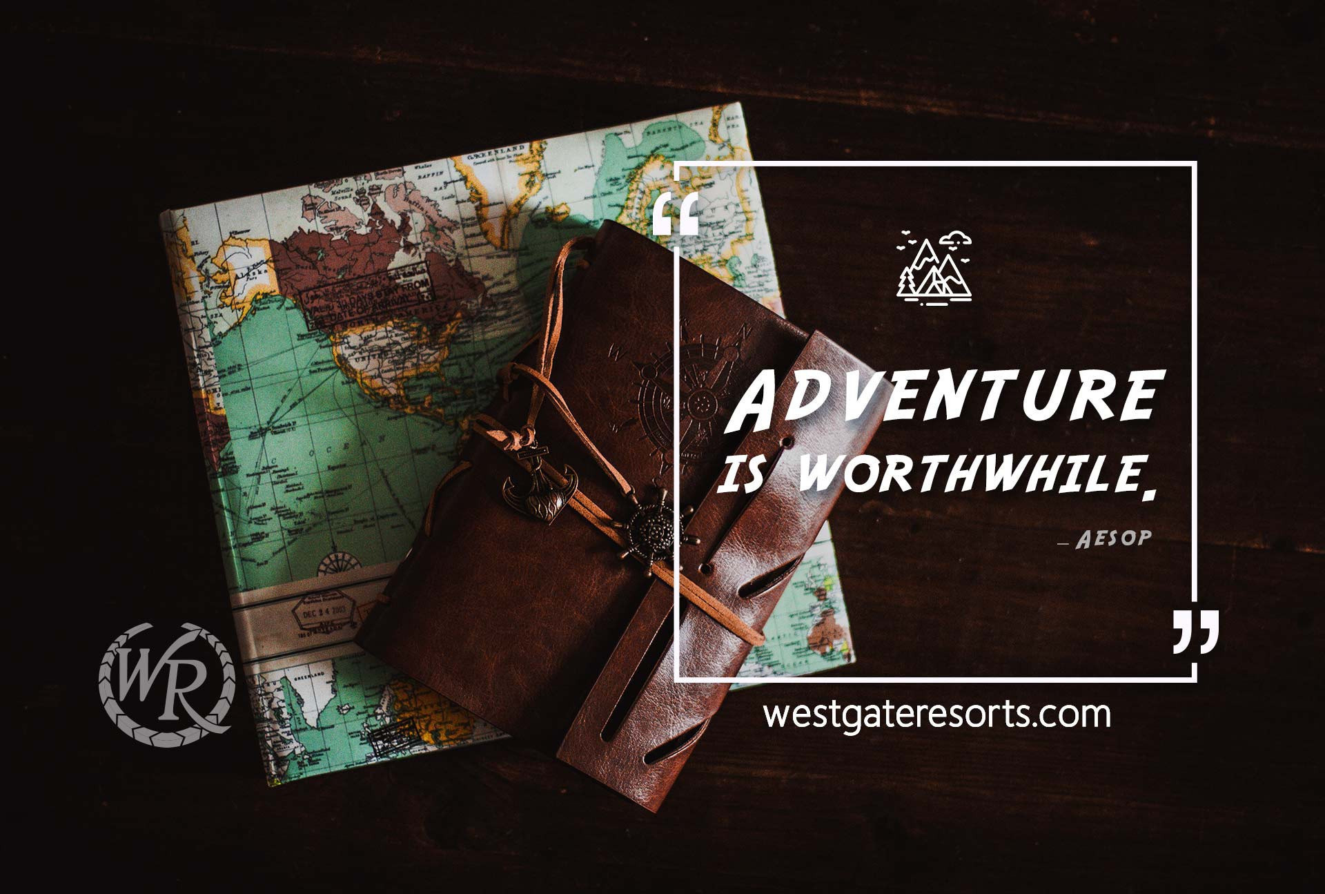 Adventure is Worthwhile | Travel Motivation Quotes | Westgate Resorts