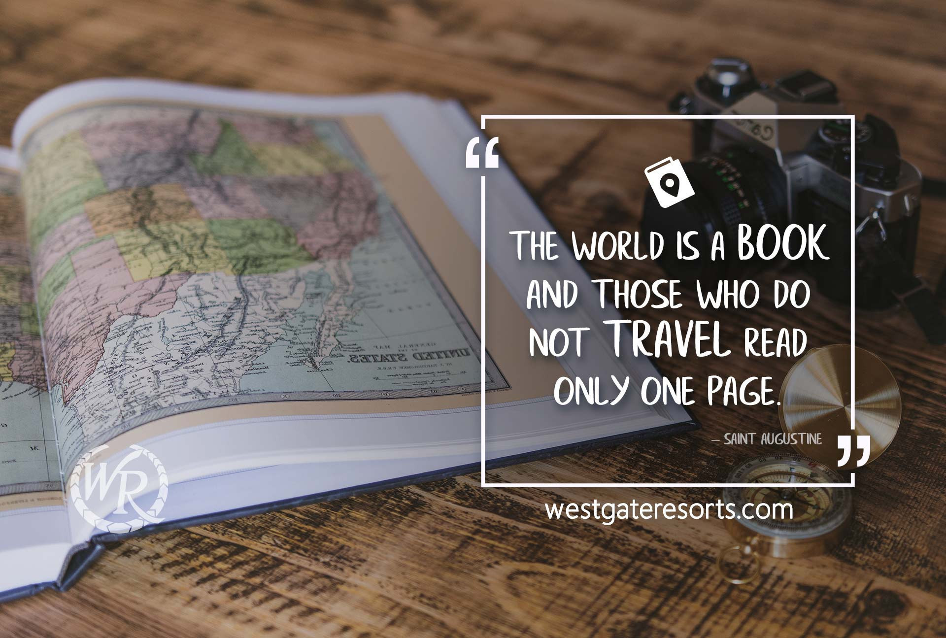 The world is a book, and those who do not travel read only one page. | Travel Motivation Quotes | Westgate Resorts