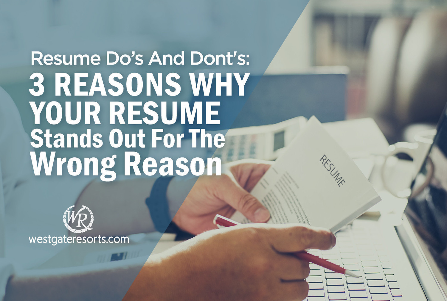 Resume Do\'s and Don\'ts: 3 Reasons Why Your Resume Stands Out For the ...