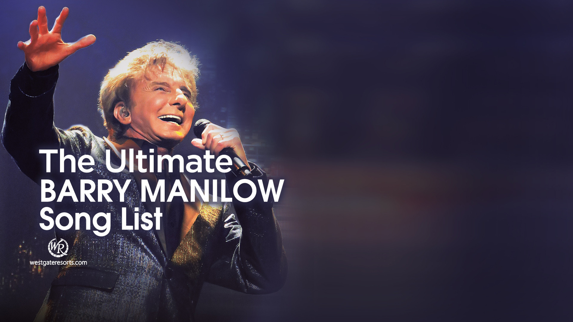 The Ultimate Barry Manilow Song List | Barry Manilow Songs | Westgate Resorts