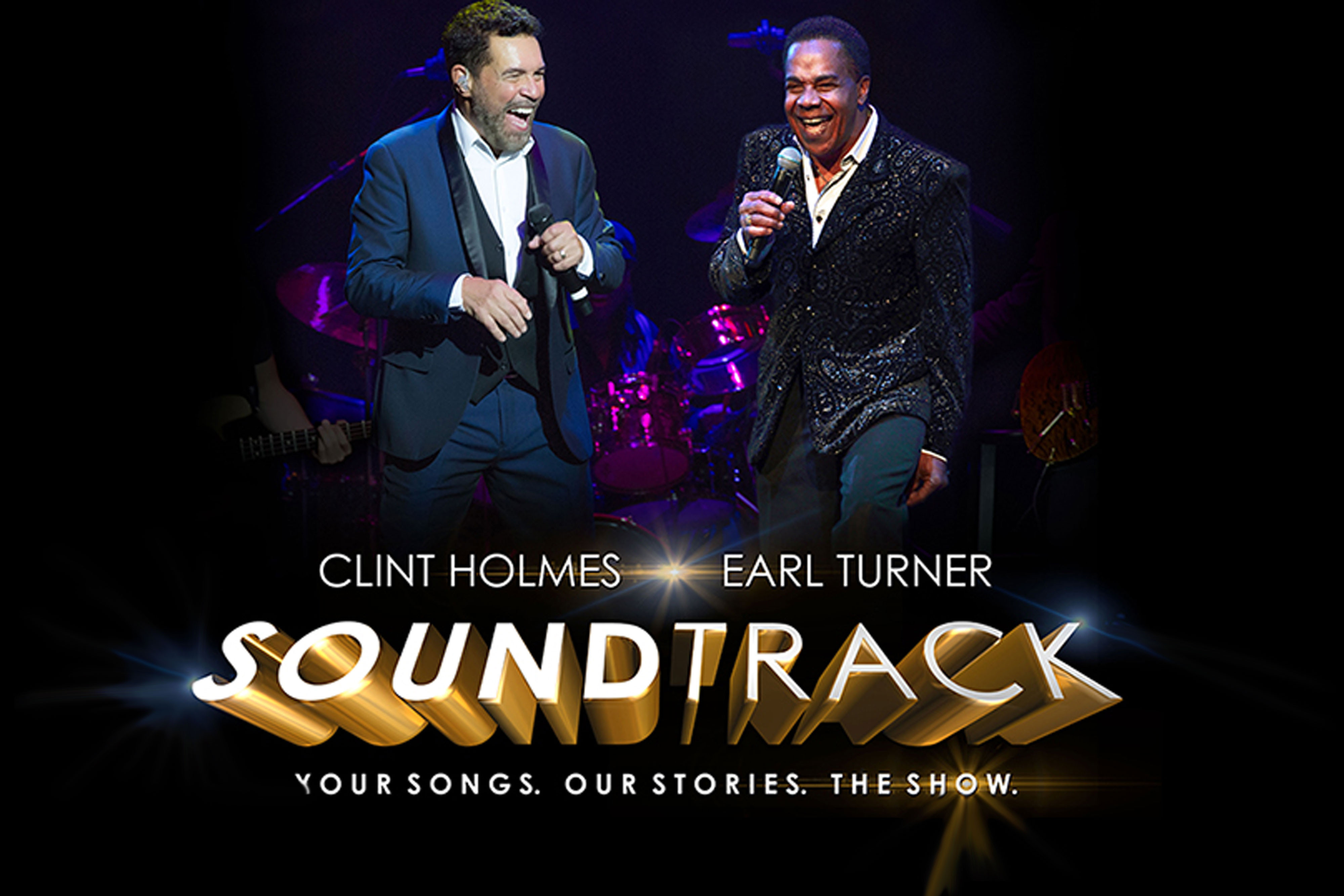 SOUNDTRACK: Your Music. Our Stories. The Show with Clint Holmes and Earl Turner | Westgate Las Vegas Resort & Casino