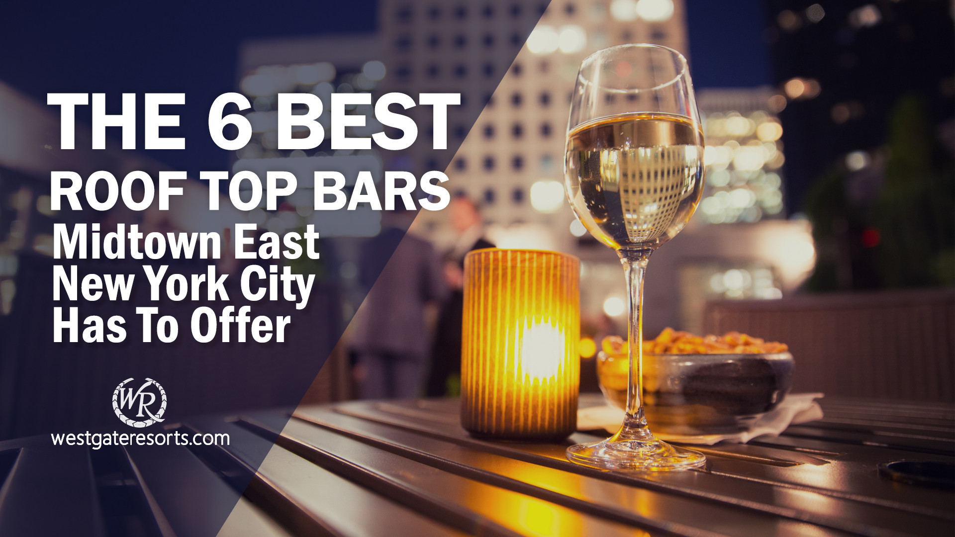 The 6 Best Rooftop Bars Midtown East New York City Has To Offer | Westgate New York City