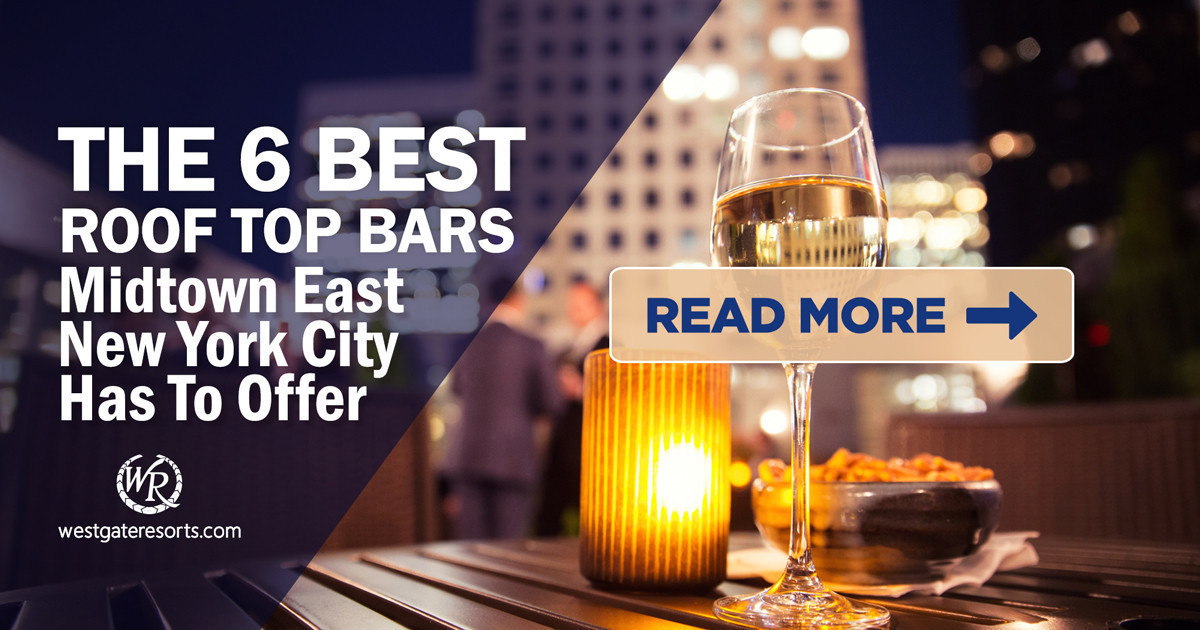 6 Best Rooftop Bars Midtown Manhattan Has to Offer | Midtown New York City | Westgate NYC
