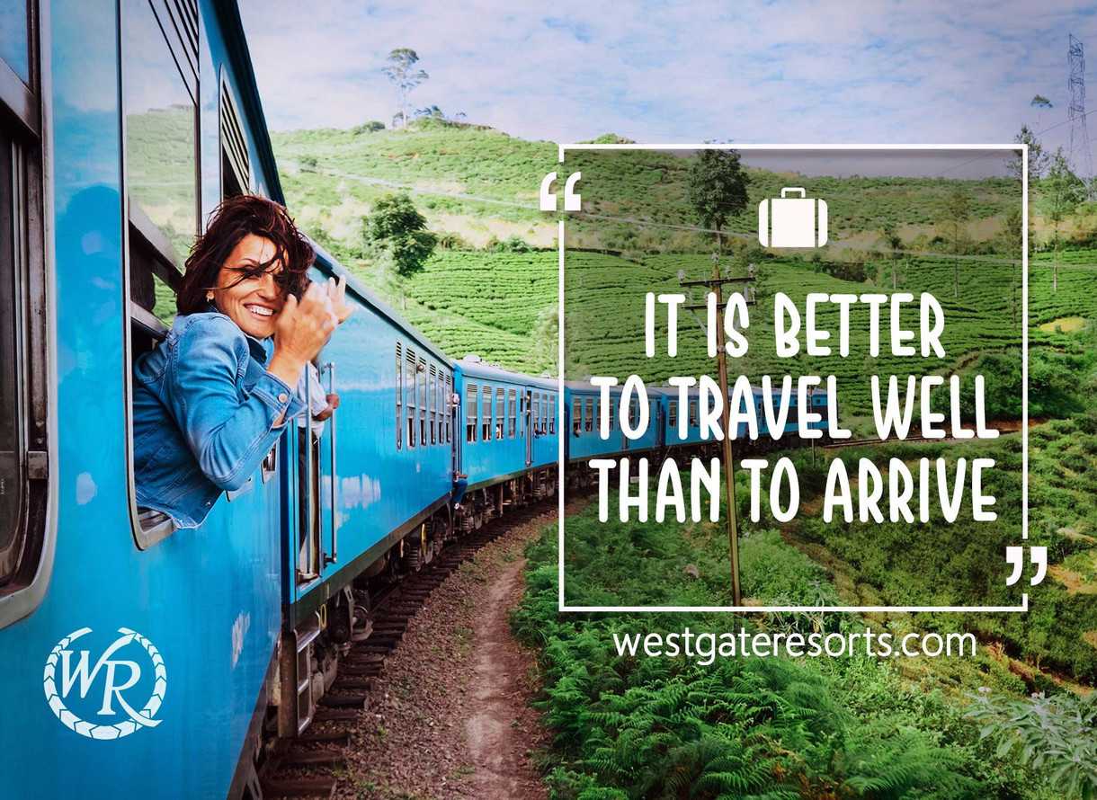 It Is Better To Travel Well Than To Arrive Motivational Travel Quotes