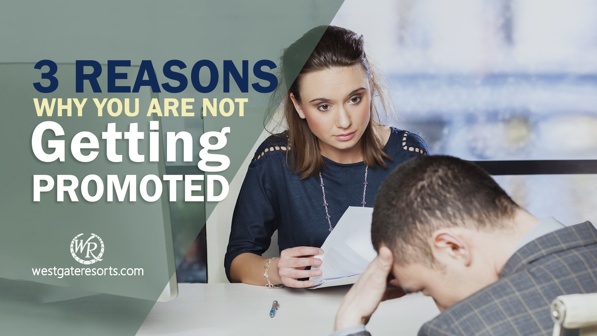 3 Reasons You Are Not Getting The Promotion You Want | Resort Jobs | Westgate Careers