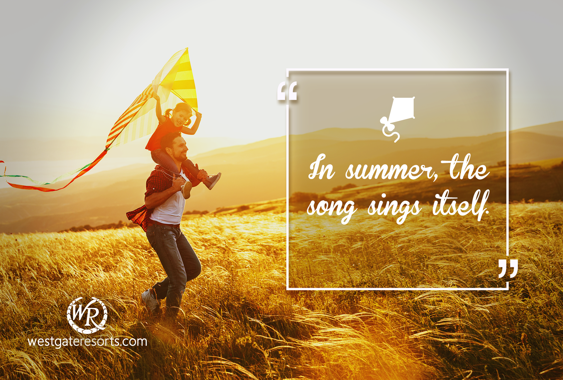In summer the song sings itself | Travel Motivation Quotes | Westgate Resorts