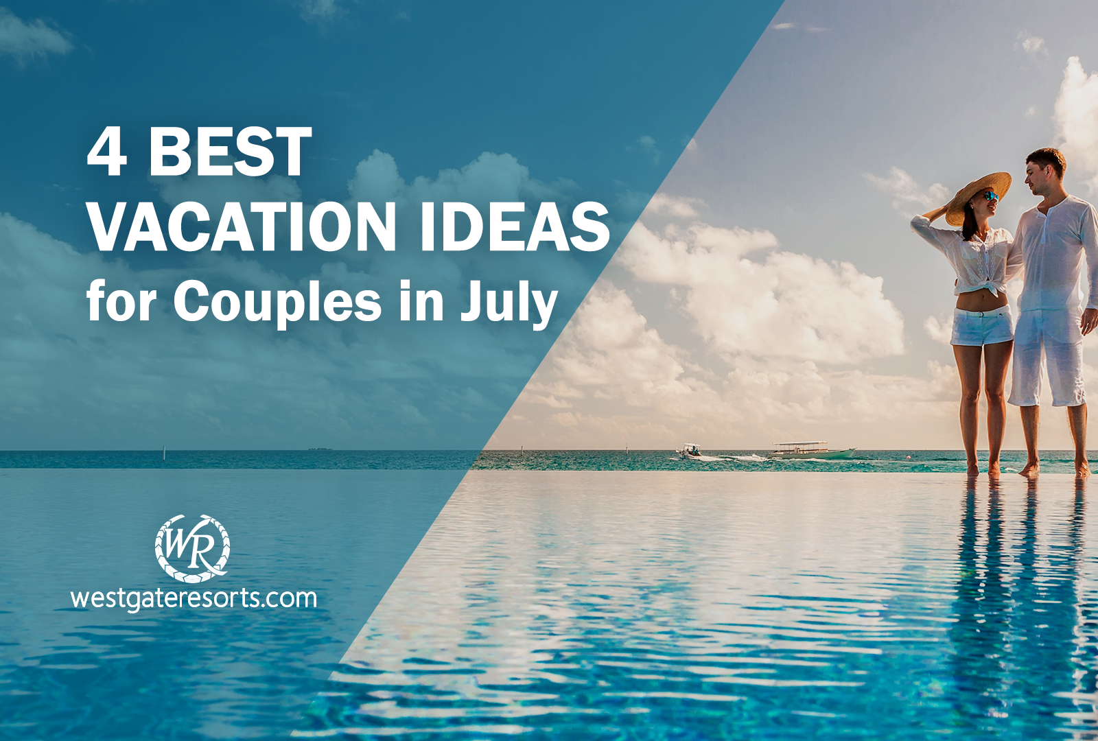 4 Best Vacation Ideas for Couples in July | Best Vacation Spots in