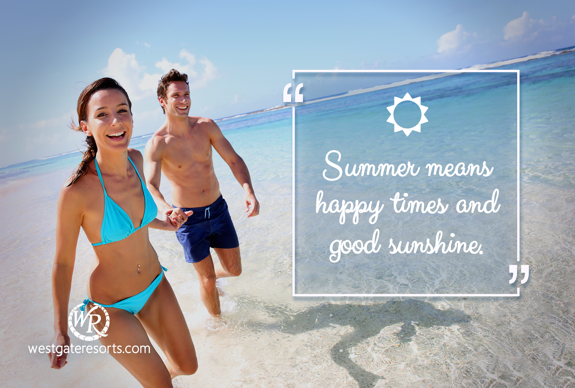 Summer means happy times and good sunshine | Quotes About Summer | Westgate Resorts