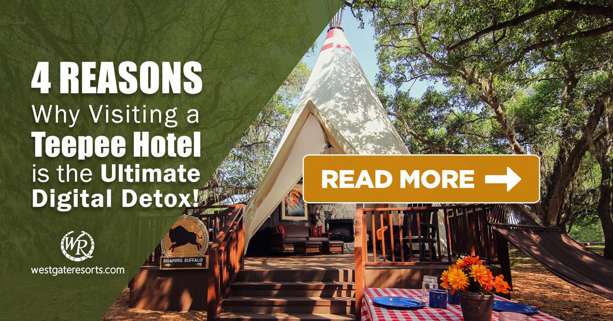 Teepee Hotels for Digital Detox | Teepee Hotels & Teepee Camping | Westgate Resorts