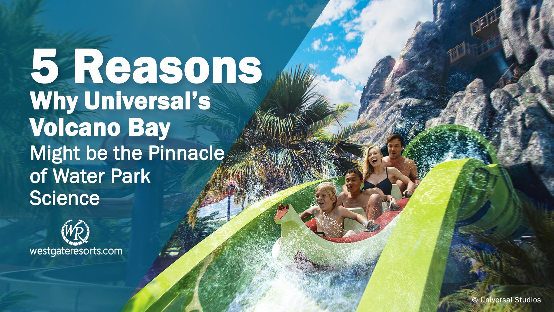 Universal Studios Florida Volcano Bay Water Park | Water Park Science | Westgate Resorts