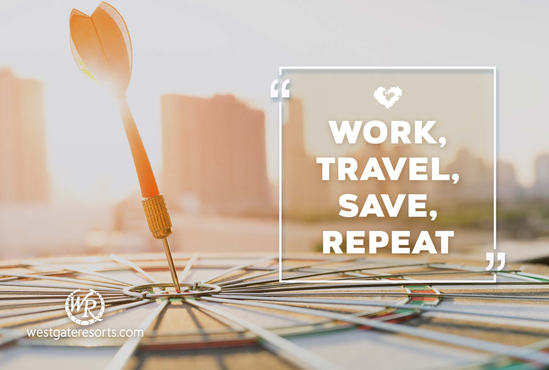Work, Travel, Save, Repeat | Travel Motivational Quotes