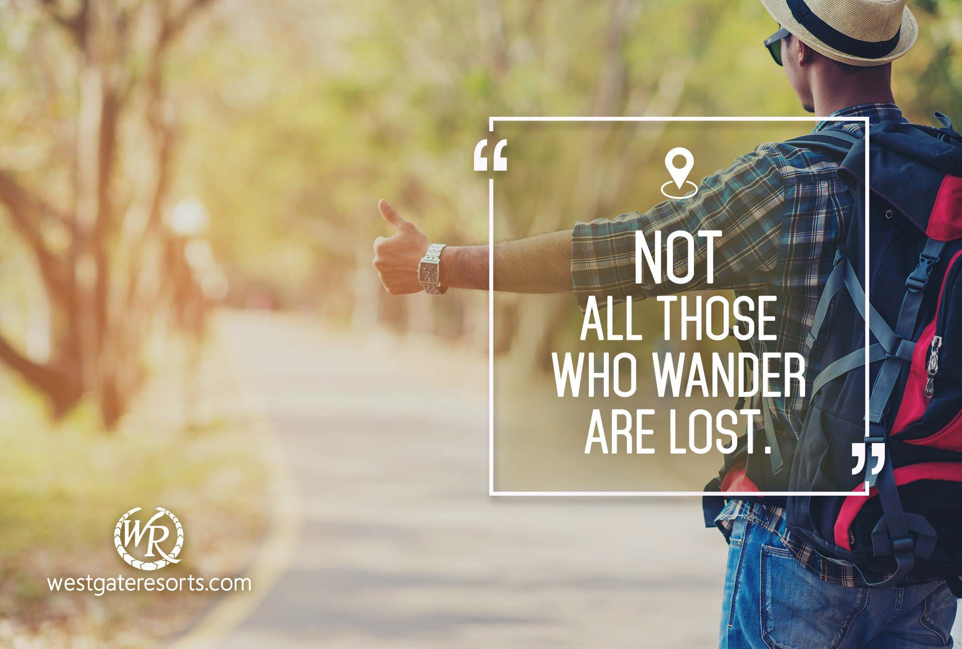 Not All Those Who Wander Are Lost | Quote by J.R.R. Tolkien | Travel Motivational Quotes