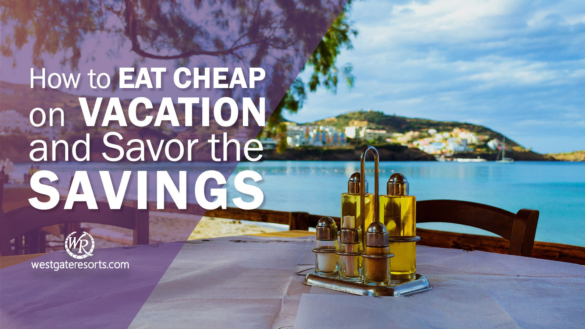 How to Eat Cheap on Vacation and Savor the Savings! | Culinary Travel Tips | Westgate Resorts