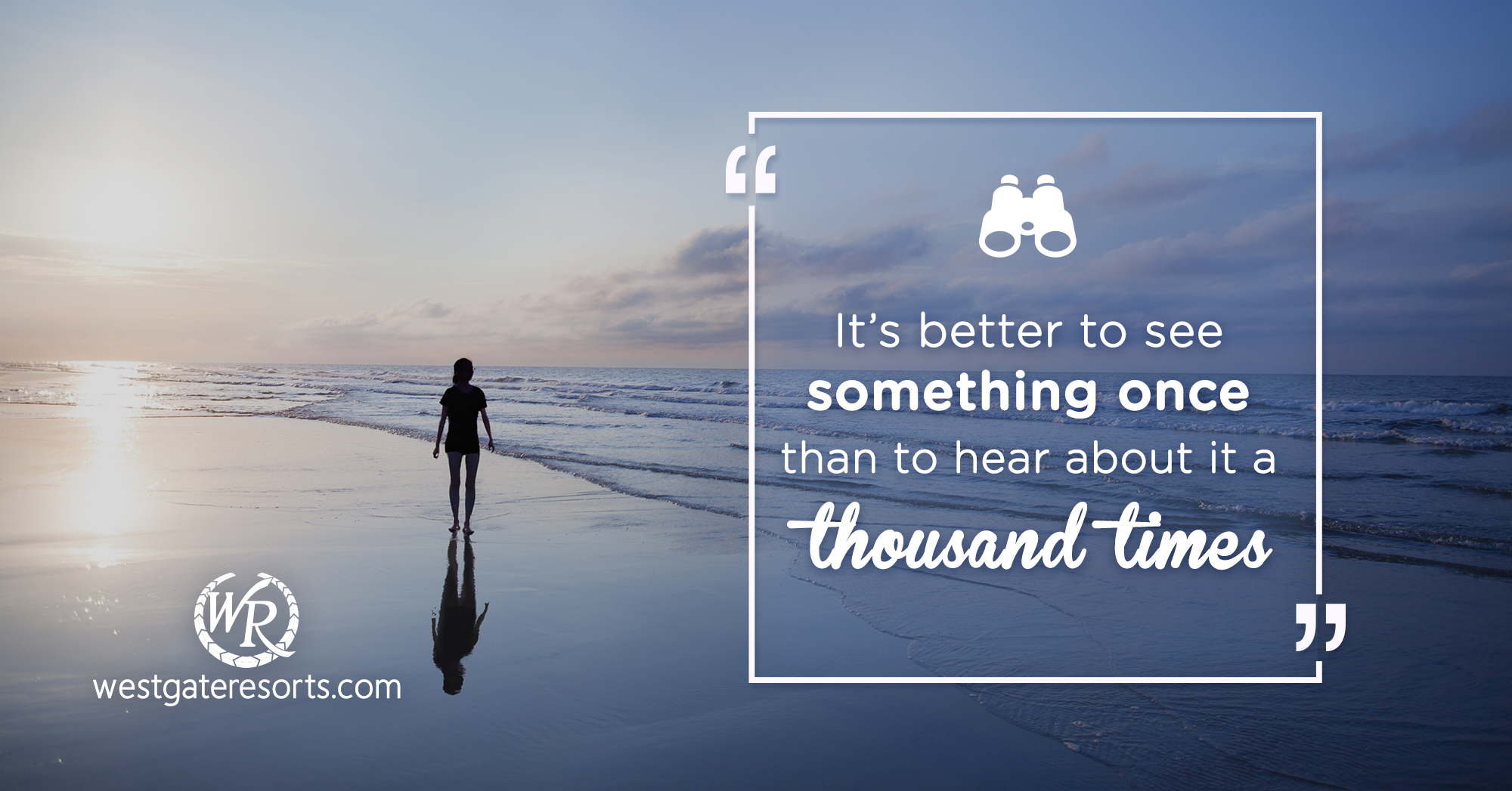 It's Better to See Something Once Than to Hear About It a Thousand Times | Travel Motivational Quotes