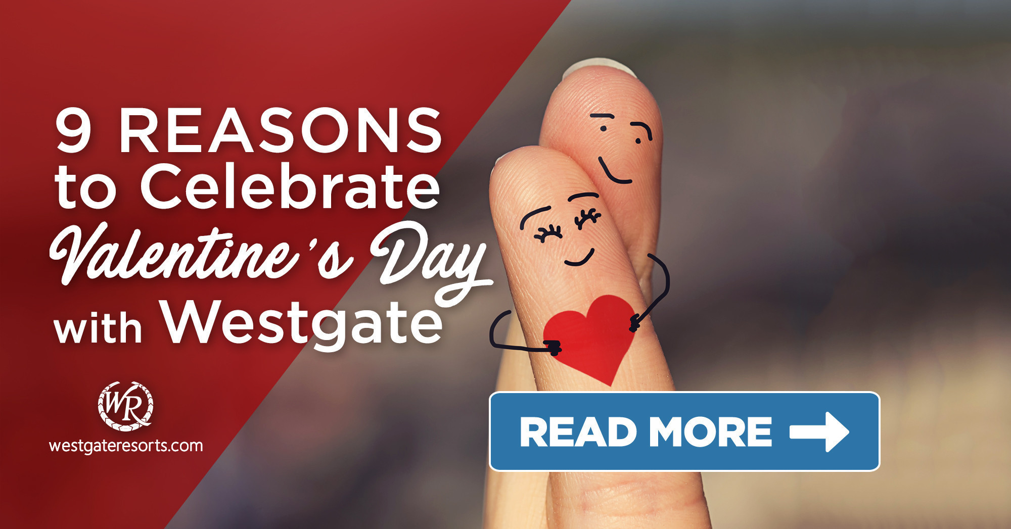9 Reasons to Celebrate Valentine's Day With Westgate Resorts | Valentine's Day Trip Ideas